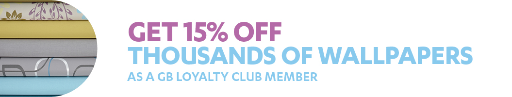15% off Wallpaper when you are a Loyalty Club member*
