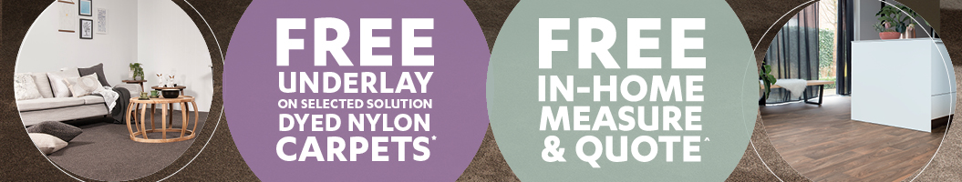 Free Underlay with selected Solution Dyed Nylon carpets*!