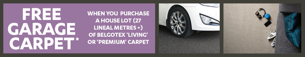 FREE Garage Carpet with a house lot of selected Belgotex Carpets*